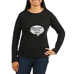 LIGHTS OUT Women's Long Sleeve Dark T-Shirt