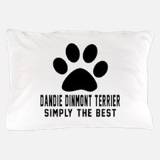 Dandie Dinmont Terrier Simply The Best Pillow Case