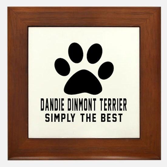 Dandie Dinmont Terrier Simply The Best Framed Tile