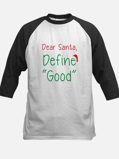 """Dear Santa, Define """"Good"""" Baseball Jersey"""