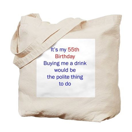 55 polite thing to do Tote Bag