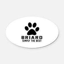 Briard Simply The Best Oval Car Magnet