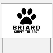 Briard Simply The Best Yard Sign
