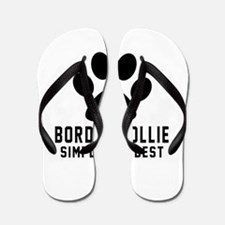 Border Collie Simply The Best Flip Flops