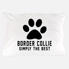 Border Collie Simply The Best Pillow Case