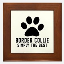Border Collie Simply The Best Framed Tile