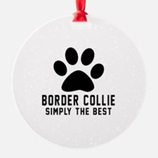 Border Collie Simply The Best Ornament