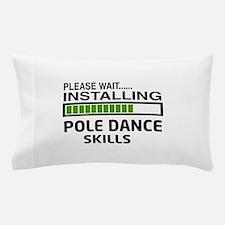 Please wait, Installing Pole dance ski Pillow Case