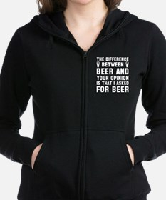 Beer And Your Opinion Zip Hoodie