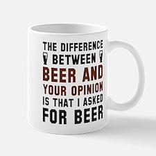 Beer And Your Opinion Small Small Mug