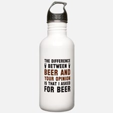 Beer And Your Opinion Water Bottle