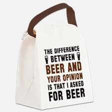 Beer And Your Opinion Canvas Lunch Bag