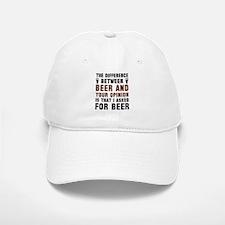 Beer And Your Opinion Baseball Baseball Cap
