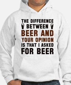 Beer And Your Opinion Hoodie