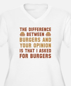 Burgers And Your Opinion T-Shirt