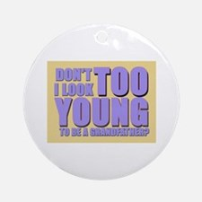 Too young to be a grandfather Ornament (Round)