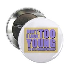 Too young to be a grandfather Button