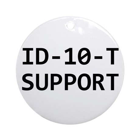 ID-10-T support Ornament (Round)