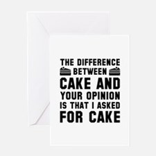 Cake And Your Opinion Greeting Card