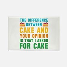 Cake And Your Opinion Rectangle Magnet
