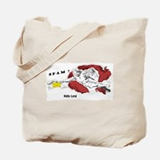 Spam, hello Lord Tote Bag
