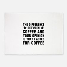 Coffee And Your Opinion 5'x7'Area Rug