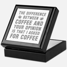 Coffee And Your Opinion Keepsake Box