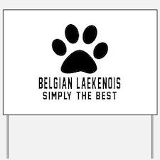 Belgian Lakenois Simply The Best Yard Sign