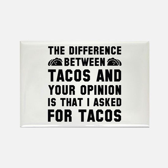 Tacos And Your Opinion Rectangle Magnet