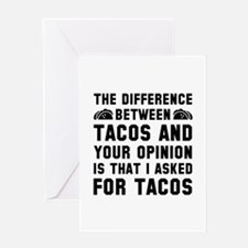 Tacos And Your Opinion Greeting Card