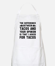 Tacos And Your Opinion Apron