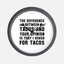 Tacos And Your Opinion Wall Clock