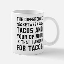Tacos And Your Opinion Mug