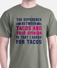 Tacos And Your Opinion T-Shirt