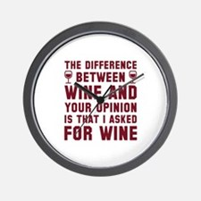 Wine And Your Opinion Wall Clock