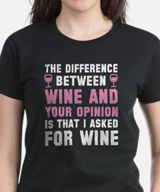Wine And Your Opinion Tee