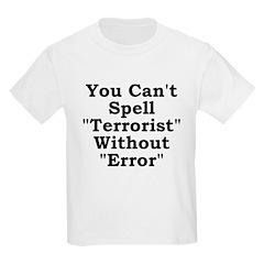 Spell Terrorist Without Error T-Shirt