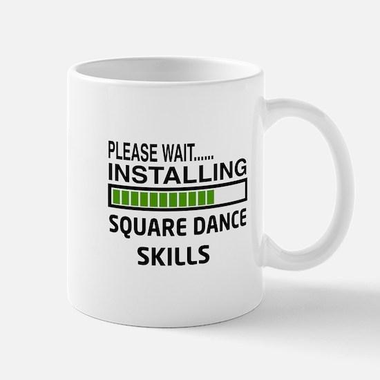Please wait, Installing Square dance sk Mug