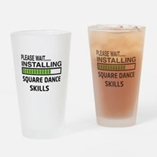Please wait, Installing Square danc Drinking Glass