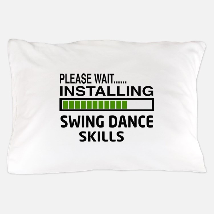 Please wait, Installing Swing dance sk Pillow Case