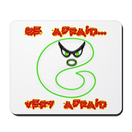 Be afraid Mousepad