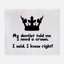 I Need A Crown Throw Blanket