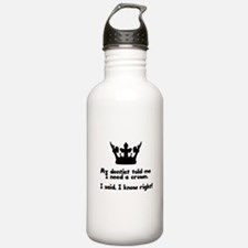 I Need A Crown Water Bottle