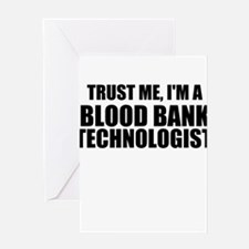 Trust Me, I'm A Blood Bank Technologist Greeting C