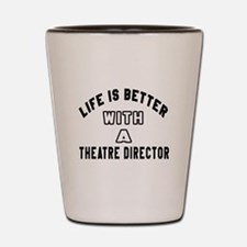 Theatre director Designs Shot Glass
