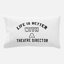 Theatre director Designs Pillow Case