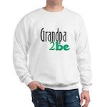 Grandpa to Be Sweatshirt