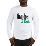 Grandpa to Be Long Sleeve T-Shirt