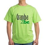 Grandpa to Be Green T-Shirt