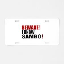 Beware I Know Sambo Aluminum License Plate
